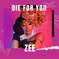 Zee - Die for You