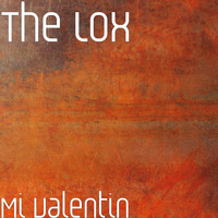 The Lox - Mi Valentin