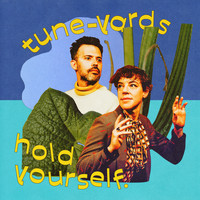 Tune-Yards - hold yourself.