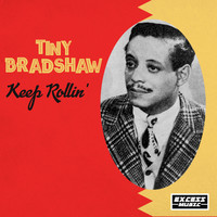 Tiny Bradshaw - Keep Rollin