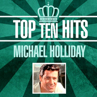 Michael Holliday - Top 10 Hits