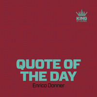 Enrico Donner - Quote of the Day