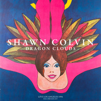 Shawn Colvin - Dragon Clouds (Live Los Angeles 1994)