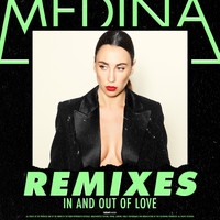 Medina - In and out of Love (Remixes)