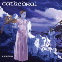 Cathedral - A New Ice Age