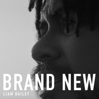 Liam Bailey - Brand New
