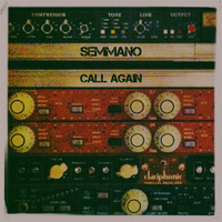 SEMMANO - Call Again