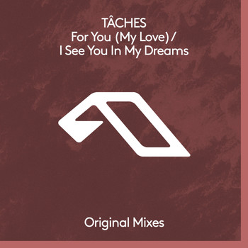 TÂCHES - For You (My Love) / I See You In My Dreams