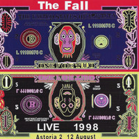 The Fall - Live 1998: The Astoria 2 12 August (Live at the Astoria, 12/8/1998)