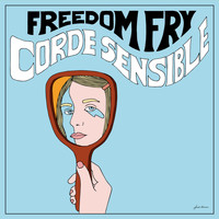 Freedom Fry - Corde Sensible