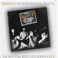 Brand X - Live From Ronnie Scotts: The Bootleg Series Vol. X (Live from Ronnie Scotts, 1976)
