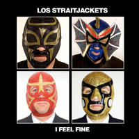 Los Straitjackets - I Feel Fine