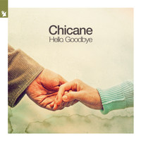 Chicane - Hello, Goodbye