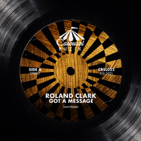 Roland Clark - Got a Message