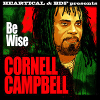 Cornell Campbell - Be Wise