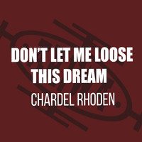 Chardel Rhoden - Don't Let Me Lose This Dream