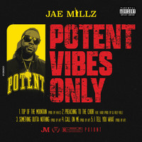Jae Millz - Potent Vibes Only (Explicit)