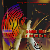 Beenie Man - A Suh Wi Do It