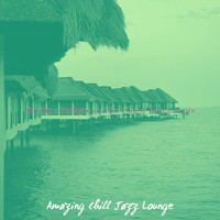 Amazing Chill Jazz Lounge - Sublime Background for Classy Restaurants