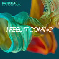 Sixth Finger - I Feel It Coming