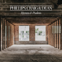 Phillips, Craig & Dean - Hymns and Psalms