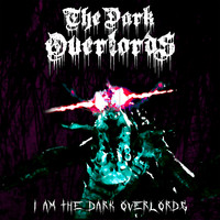 The Dark Overlords - I Am the Dark Overlords (Explicit)