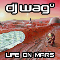 DJ Wag - Life on Mars 2021 (Remastered)