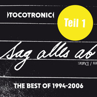 Tocotronic - SAG ALLES AB - THE BEST OF TEIL 1 (1994-2006)