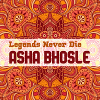 Asha Bhosle - Legends Never Die