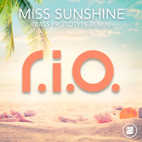 R.I.O. - Miss Sunshine (Bass Prototype Remix)