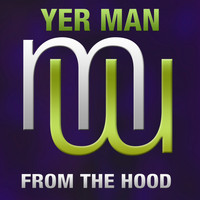 Yer Man - From The Hood