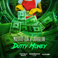 Maestro Don & Jahvillani - Dutty Money (Explicit)