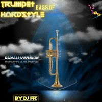 DJ FR OFFICIAL - Trumpet Bass Of Hardstyle