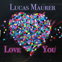 DJ Lucas Maurer - Love You