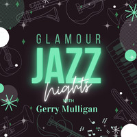 Gerry Mulligan - Glamour Jazz Nights with Gerry Mulligan