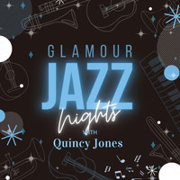 Quincy Jones - Glamour Jazz Nights with Quincy Jones