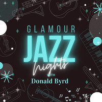 Donald Byrd - Glamour Jazz Nights with Donald Byrd