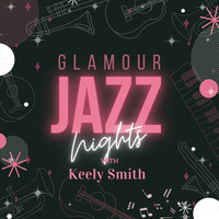 Keely Smith - Glamour Jazz Nights with Keely Smith