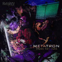Metatron - Drugs Not Hugs