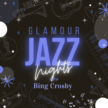 Bing Crosby - Glamour Jazz Nights with Bing Crosby