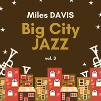 Miles Davis - Big City Jazz, Vol. 3
