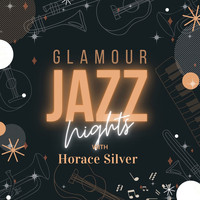 Horace Silver - Glamour Jazz Nights with Horace Silver