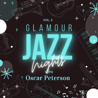 Oscar Peterson - Glamour Jazz Nights with Oscar Peterson, Vol. 2