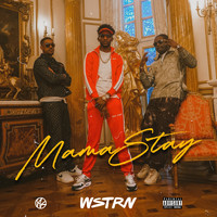 WSTRN - Mama Stay (Explicit)