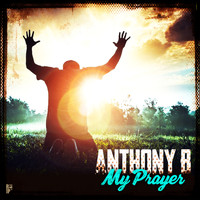 Anthony B - My Prayer