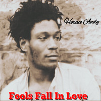 Horace Andy - Fools Fall in Love