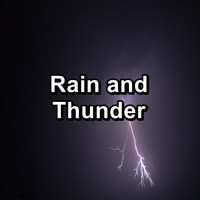 Rain Sounds Nature Collection - Rain and Thunder