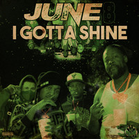June - I Gotta Shine (Explicit)