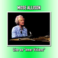 "Mose Allison - Live on ""Inner Visions"""