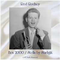Red Rodney - Box 2000 / Stella by Starlight (All Tracks Remastered)